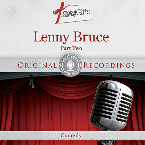 Play & Download Great Audio Moments, Vol.33: Lenny Bruce Pt.2 by Lenny Bruce | Napster