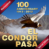 Play & Download El Condor Pasa: 100 Anniversary (1913 - 2013) by Various Artists | Napster