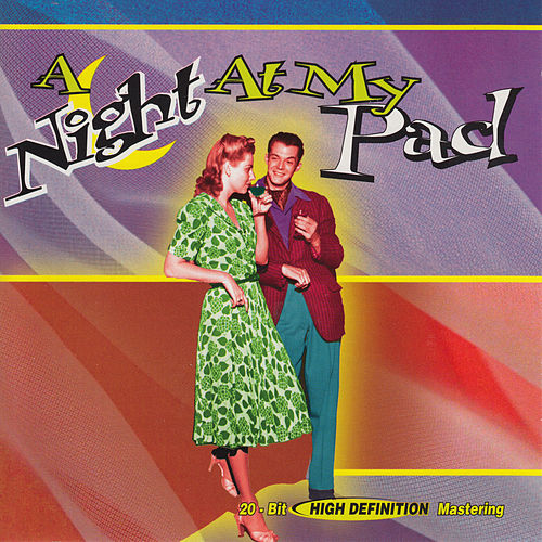 Play & Download A Night at My Pad-Sounds to Smooth Your Groove by Various Artists | Napster