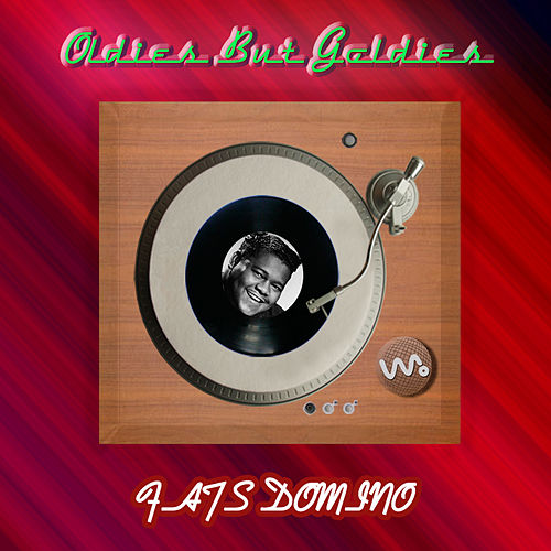 Play & Download Oldies but Goldies by Fats Domino | Napster