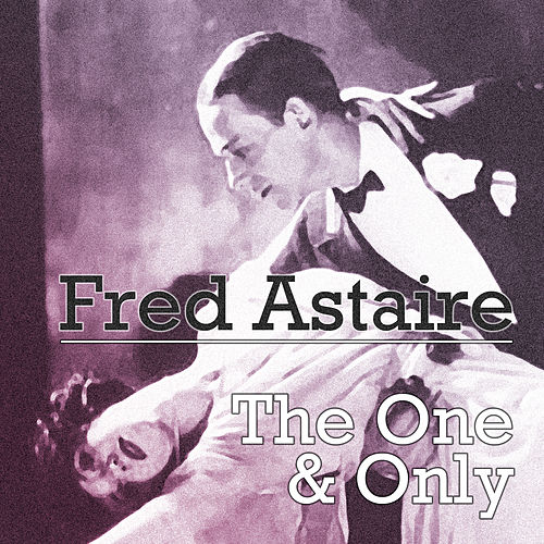 Play & Download The One & Only by Fred Astaire | Napster