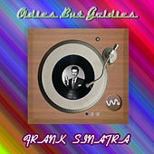 Play & Download Oldies but Goldies by Frank Sinatra | Napster