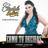 Play & Download Como Tu Decidas (Versión Mariachi) by Graciela Beltrán | Napster