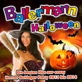 Ballermann Halloween - Die besten Hits zur crazy Horror Schlager Party 2013 bis 2014 by Various Artists