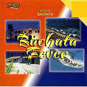 Play & Download Bachata Fever by Various Artists | Napster