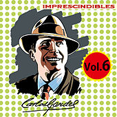 Play & Download Imprescindibles, Vol. 6 by Carlos Gardel | Napster