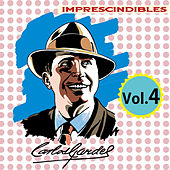 Play & Download Imprescindibles, Vol. 4 by Carlos Gardel | Napster