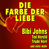 Play & Download Die Farbe der Liebe by Various Artists | Napster