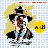 Play & Download Imprescindibles, Vol. 8 by Carlos Gardel | Napster