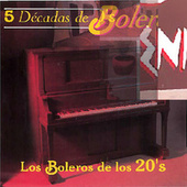 5 Decadas de Boleros: Boleros de los 20's by Various Artists