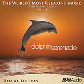 The World's Most Relaxing Music with Nature Sounds, Vol.4: Dolphin Serenade (Deluxe Edition) by Keith Halligan
