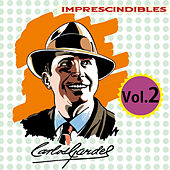 Play & Download Imprescindibles, Vol. 2 by Carlos Gardel | Napster