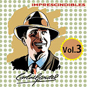 Play & Download Imprescindibles, Vol. 3 by Carlos Gardel | Napster