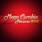 Play & Download Mega Cumbia Peruana 2014 by Various Artists | Napster