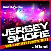 Badboyjoe's Jersey Shore vs Miami Non-Stop DJ Mix 1 by Various Artists