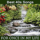 Play & Download Best 40s Songs: For Once in My Life by The O'Neill Brothers Group | Napster