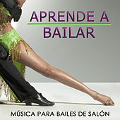 Play & Download Aprender a Bailar. Música para Bailes de Salón by Various Artists | Napster