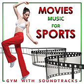 Movies Music for Sports. Gym with Soundtracks by Various Artists