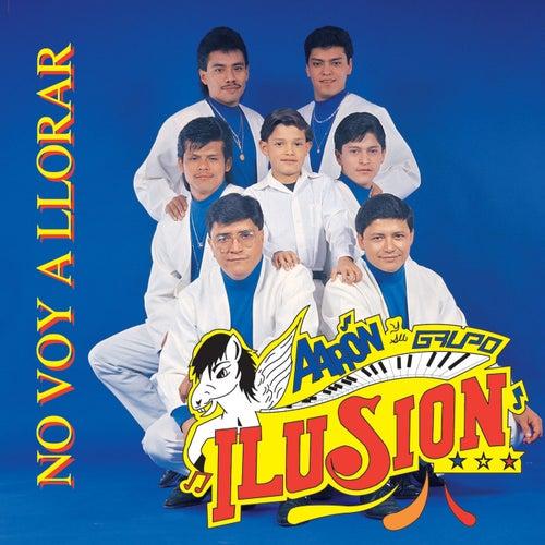 Play & Download No Voy A Llorar by Aaron Y Su Grupo Ilusion | Napster
