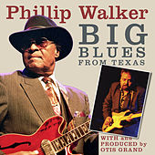 Big Blues From Texas(remixed) by Phillip Walker