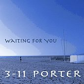 Play & Download Waiting For You by 3-11 Porter | Napster