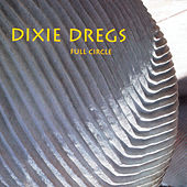 Full Circle by The Dixie Dregs