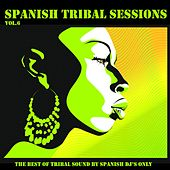 Spanish Tribal Sessions, Vol. 6 by Various Artists