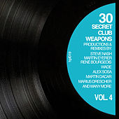 Play & Download 30 Secret Club Weapons, Vol. 4 by Various Artists | Napster