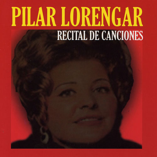 Play & Download Pilar Lorengar: Recital de Canciones by Pilar Lorengar | Napster