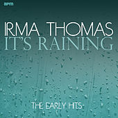 It's Raining the Early Hits von Irma Thomas