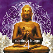 Play & Download Buddha Lounge 4 by Various Artists | Napster
