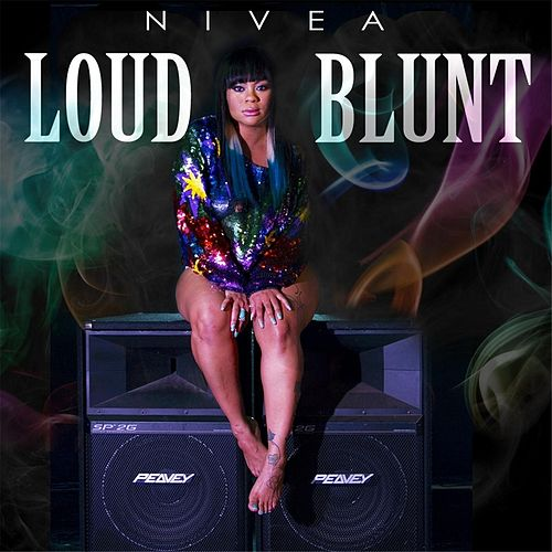 Play & Download Loud Blunt by Nivea | Napster