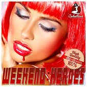 Play & Download Weekend Heroes by Various Artists | Napster
