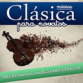 Play & Download Musica clásica para Novatos. Mis primeras audiciones Clásicas by Various Artists | Napster