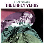 The Early Years by Delroy Wilson