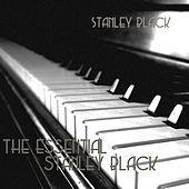Play & Download The Essential Stanley Black by Stanley Black | Napster