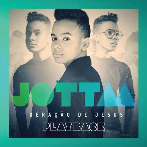 Play & Download Geração de Jesus (Playback) by Jotta A | Napster