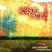 Play & Download Reason I Smile by Oaks Worship | Napster