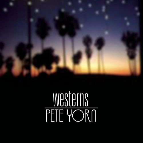 Play & Download Westerns by Pete Yorn | Napster