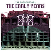 Play & Download The Early Years by The Aggrovators | Napster