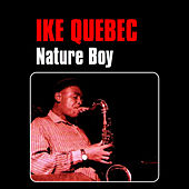 Play & Download Nature Boy by Ike Quebec | Napster