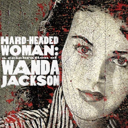 Play & Download Hard-Headed Woman: A Celebration Of Wanda Jackson by Various Artists | Napster