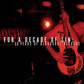 Play & Download For A Decade of Sin: 11 Years of Bloodshot Records by Various Artists | Napster