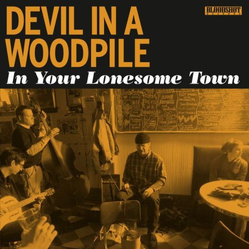 Play & Download In Your Lonesome Town by Devil In A Woodpile | Napster
