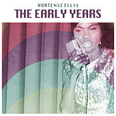 Play & Download The Early Years by Hortense Ellis | Napster