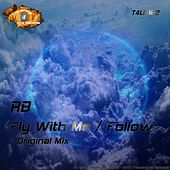 Play & Download Fly With Me / Follow - Single by R.B. | Napster