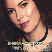 Play & Download That's Who I Am by Shana Morrison | Napster