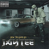 How The Game Go by Jay Tee