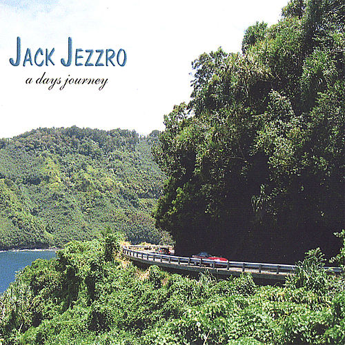 Play & Download A Days Journey by Jack Jezzro | Napster