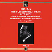 Brahms: Piano Concerto No. 1 - Beethoven: Piano Sonata No. 21 by Claudio Arrau